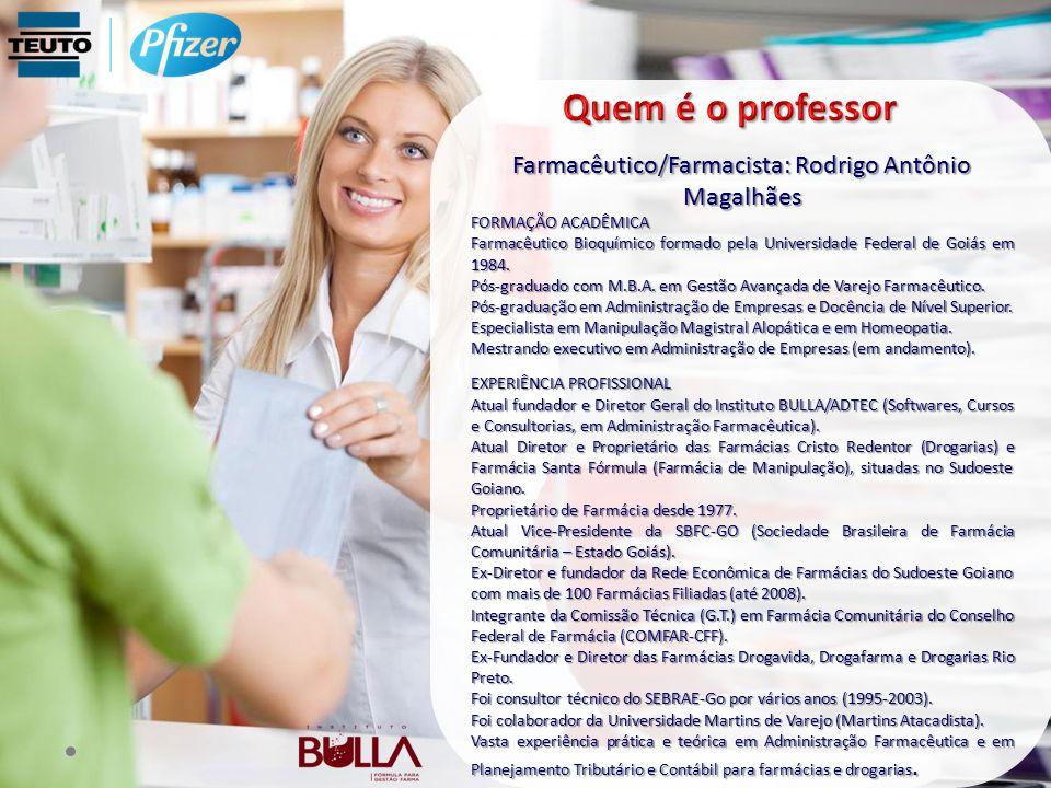 Farmacêutico/Farmacista: Rodrigo Antônio Magalhães