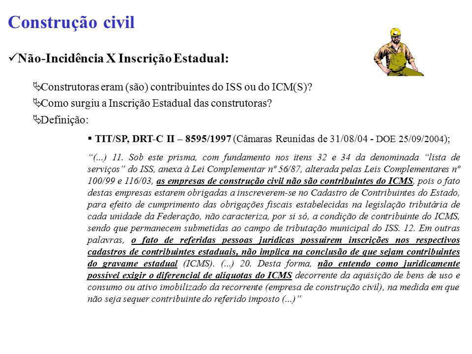 Construção civil Não-Incidência X Inscrição Estadual: