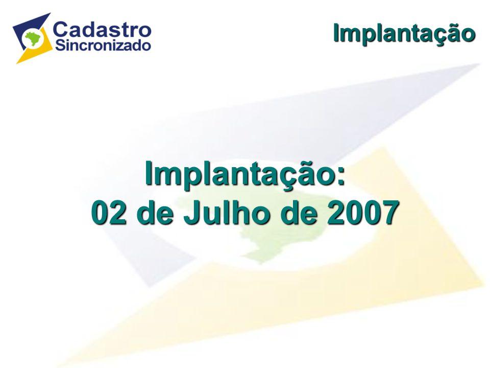 Implantação: 02 de Julho de 2007