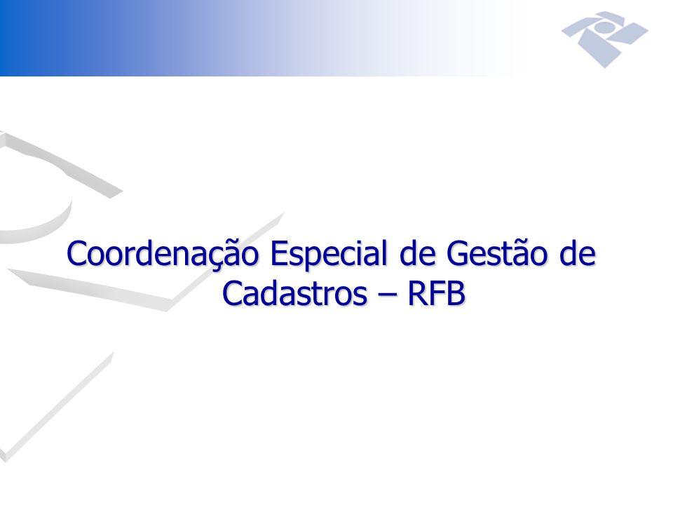 Coordenação Especial de Gestão de Cadastros – RFB