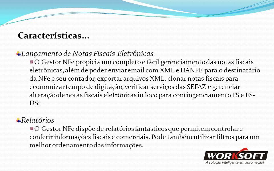 Características... Lançamento de Notas Fiscais Eletrônicas Relatórios