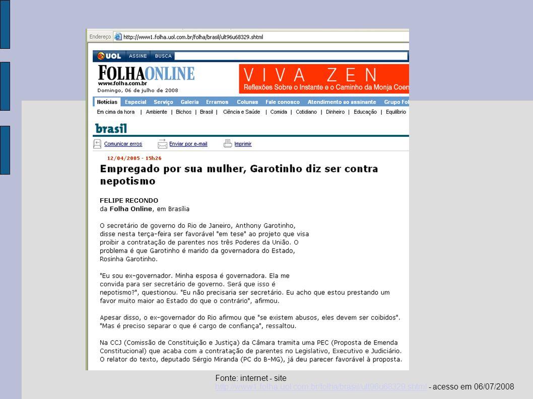 Fonte: internet - site http://www1.folha.uol.com.br/folha/brasil/ult96u68329.shtml - acesso em 06/07/2008.