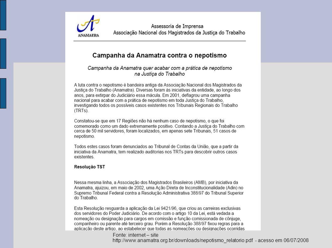 Fonte: internet – site http://www.anamatra.org.br/downloads/nepotismo_relatorio.pdf - acesso em 06/07/2008.