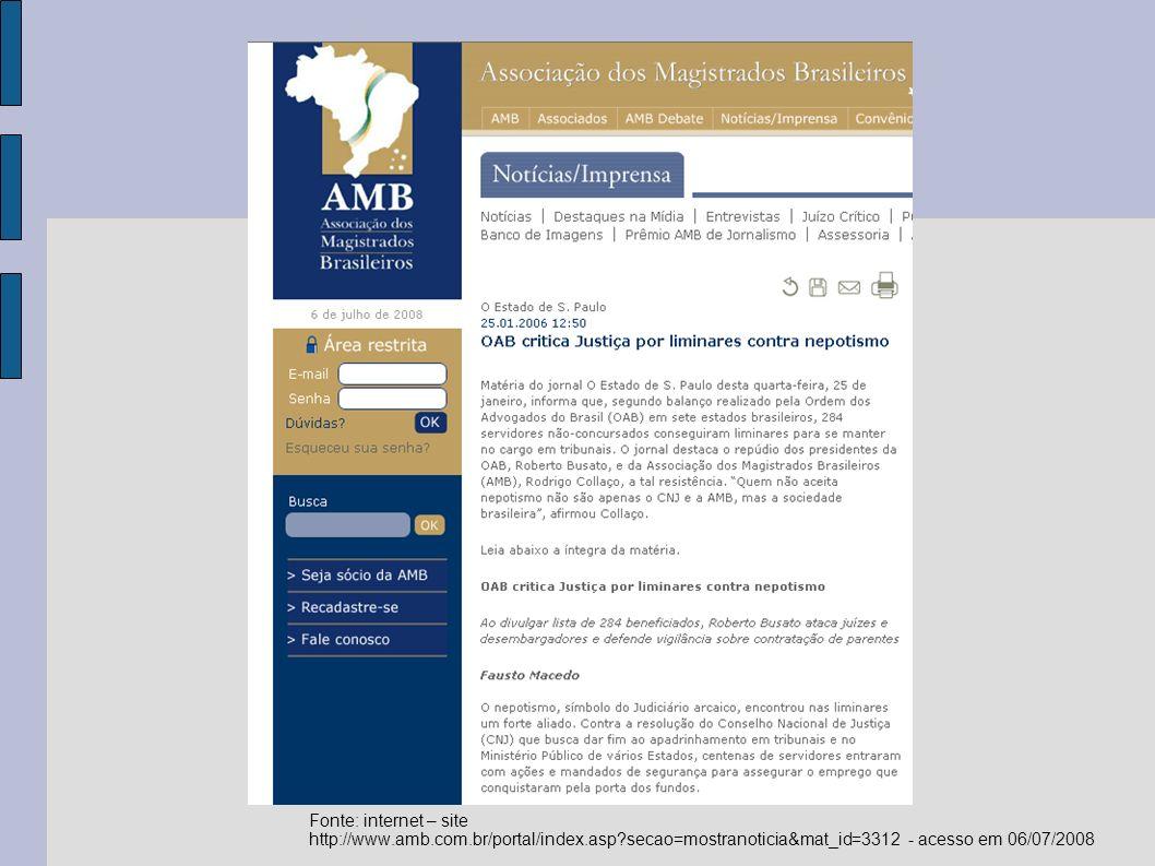Fonte: internet – site http://www.amb.com.br/portal/index.asp secao=mostranoticia&mat_id=3312 - acesso em 06/07/2008.