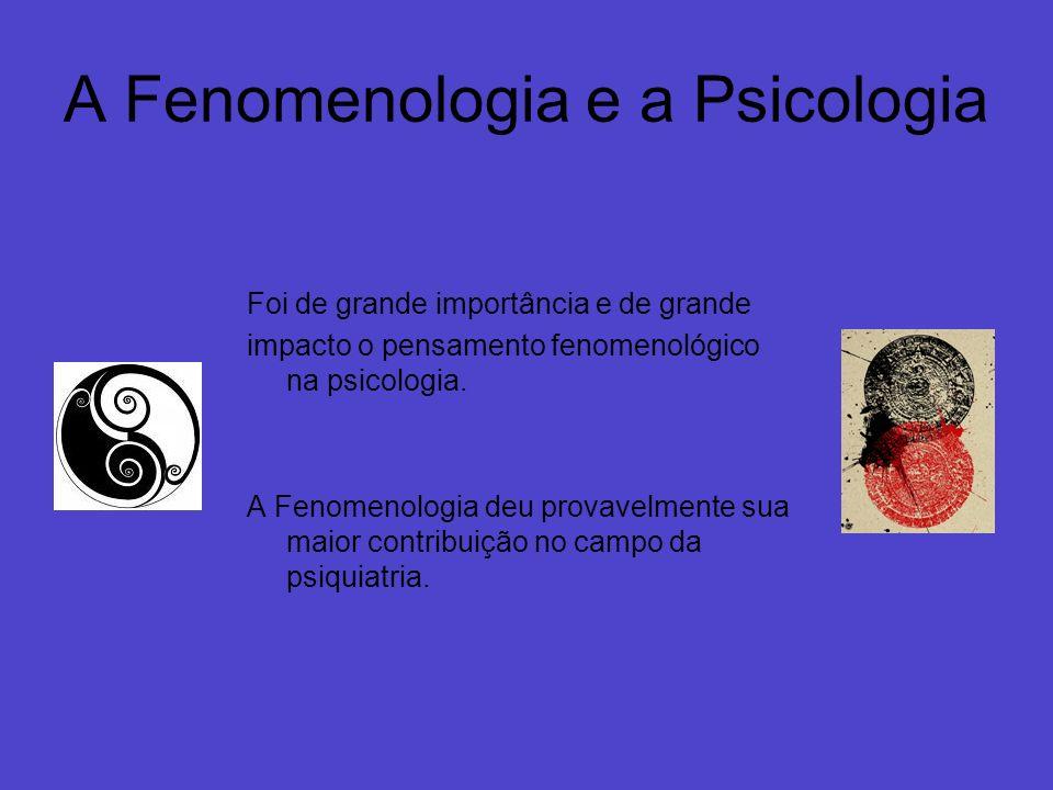 A Fenomenologia e a Psicologia