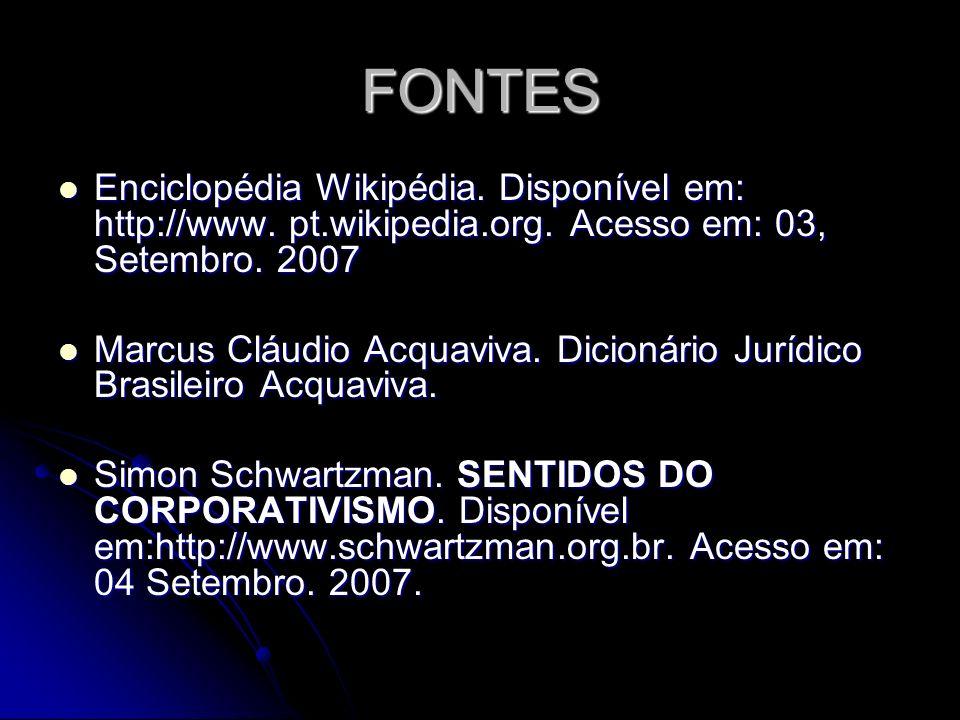 FONTES Enciclopédia Wikipédia. Disponível em: http://www. pt.wikipedia.org. Acesso em: 03, Setembro. 2007.