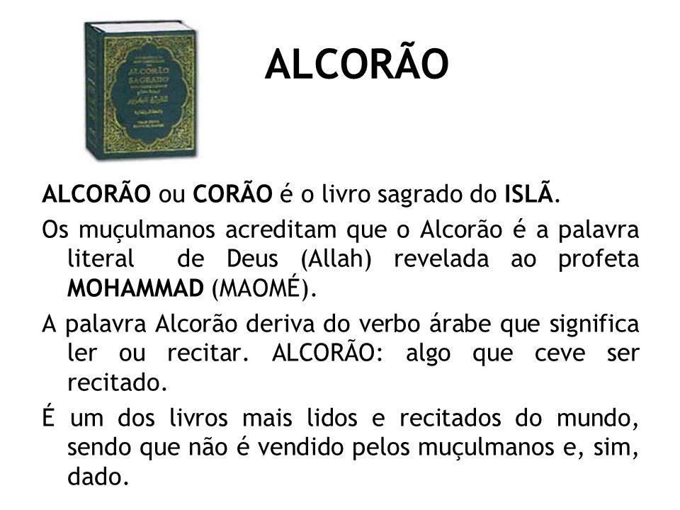 ALCORÃO ALCORÃO ou CORÃO é o livro sagrado do ISLÃ.