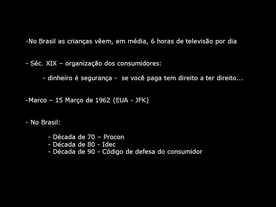 No Brasil as crianças vêem, em média, 6 horas de televisão por dia