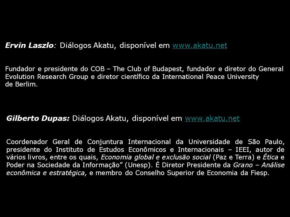 Ervin Laszlo: Diálogos Akatu, disponível em www.akatu.net