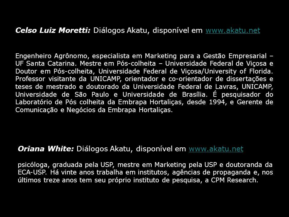 Celso Luiz Moretti: Diálogos Akatu, disponível em www.akatu.net