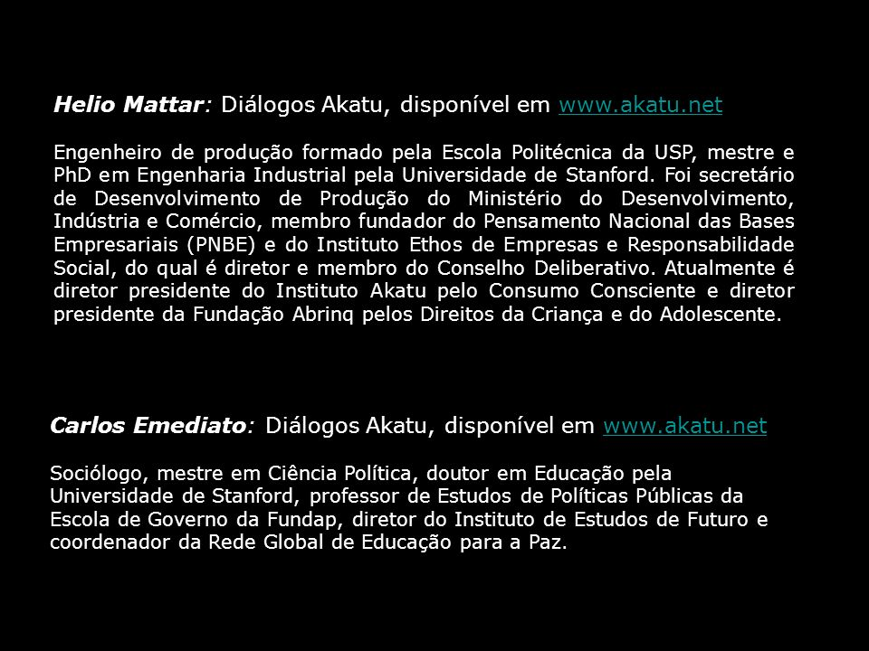 Helio Mattar: Diálogos Akatu, disponível em www.akatu.net