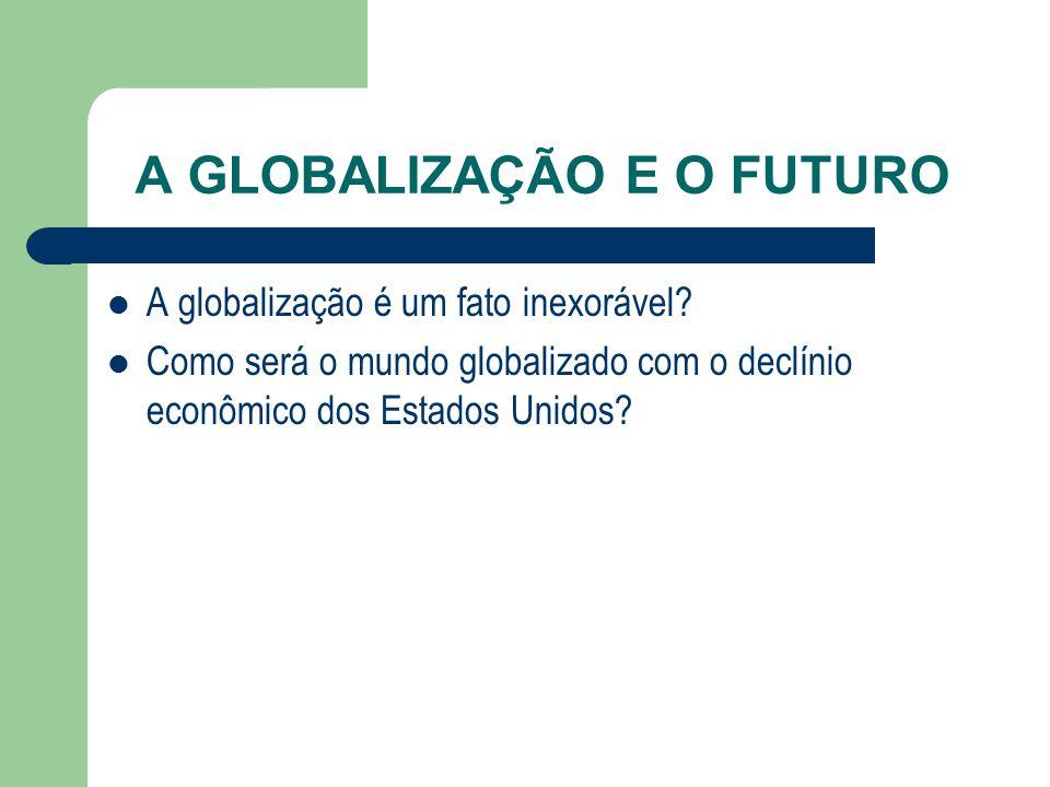 A GLOBALIZAÇÃO E O FUTURO