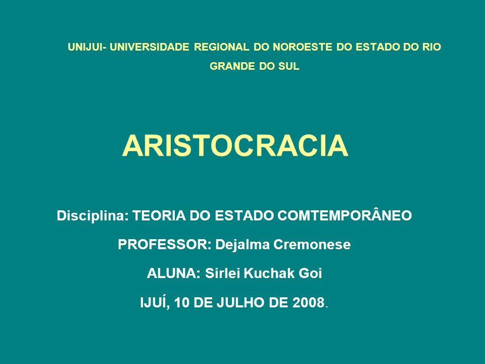 ARISTOCRACIA Disciplina: TEORIA DO ESTADO COMTEMPORÂNEO