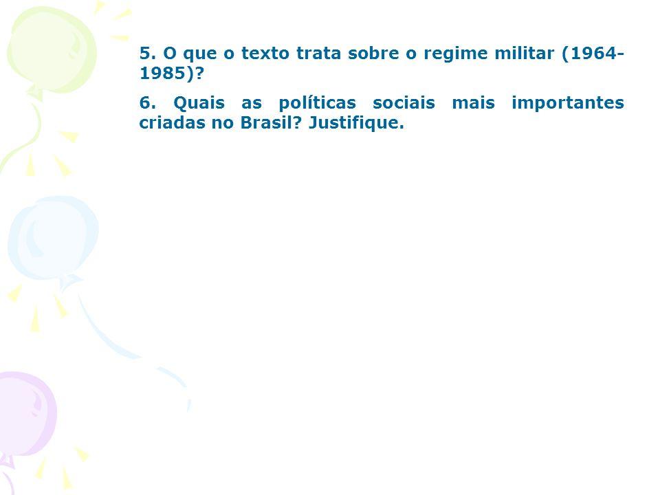 5. O que o texto trata sobre o regime militar (1964-1985)