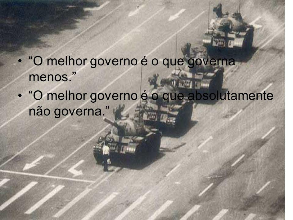 O melhor governo é o que governa menos.