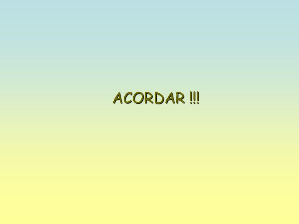 ACORDAR !!!