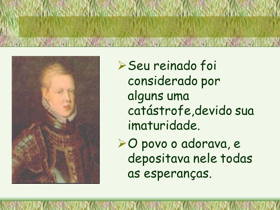 Seu reinado foi considerado por alguns uma catástrofe,devido sua imaturidade.