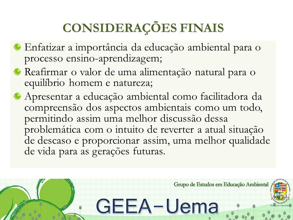 CONSIDERAÇÕES FINAIS Enfatizar a importância da educação ambiental para o processo ensino-aprendizagem;