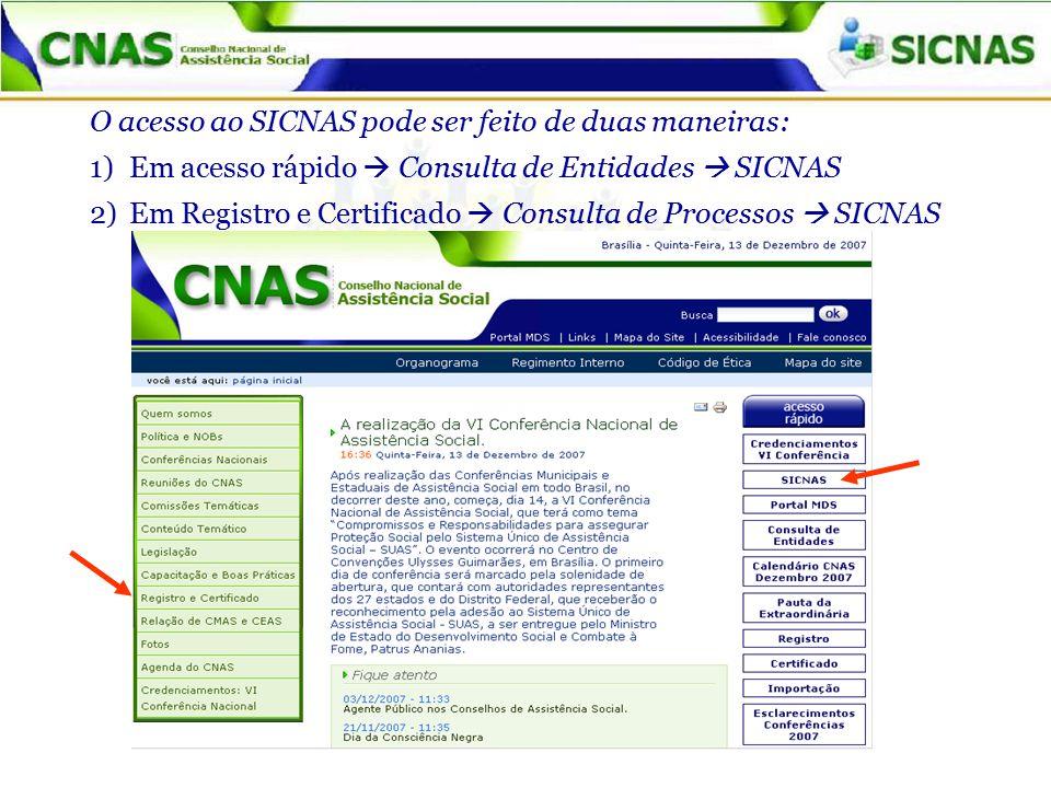O acesso ao SICNAS pode ser feito de duas maneiras:
