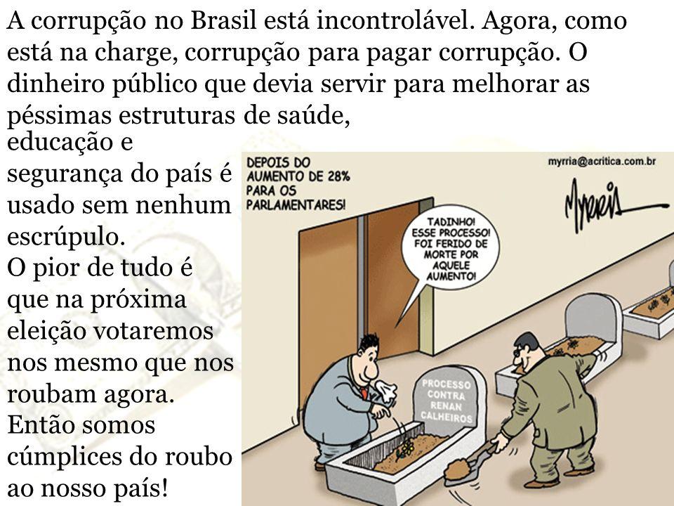 A corrupção no Brasil está incontrolável