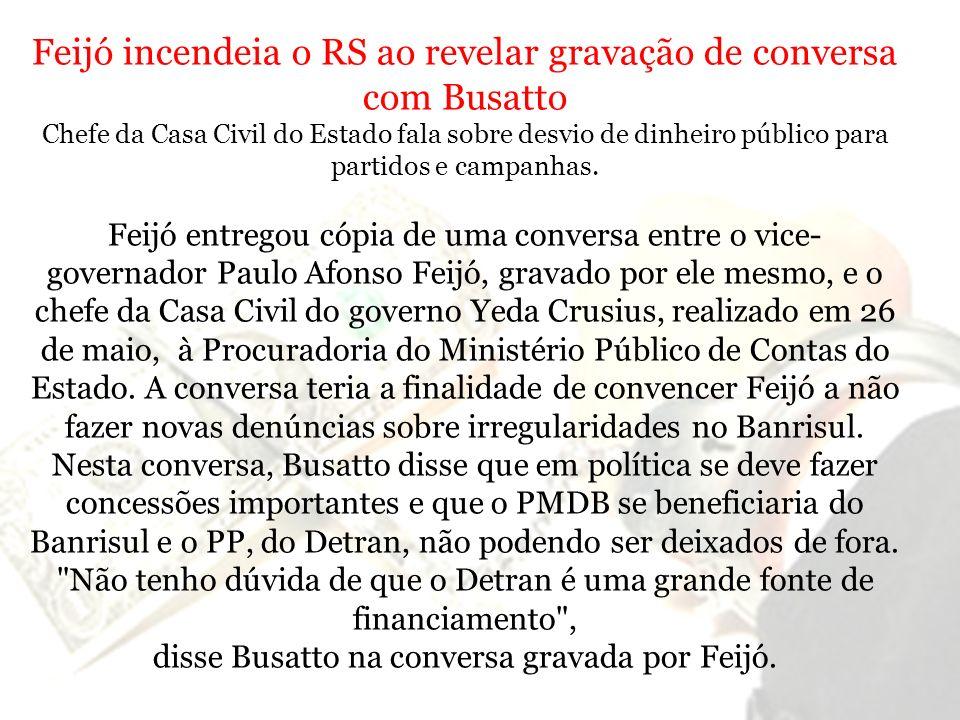 Feijó incendeia o RS ao revelar gravação de conversa com Busatto