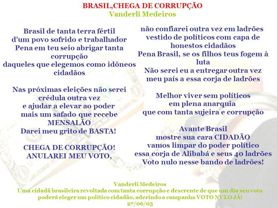 BRASIL,CHEGA DE CORRUPÇÃO Vanderli Medeiros