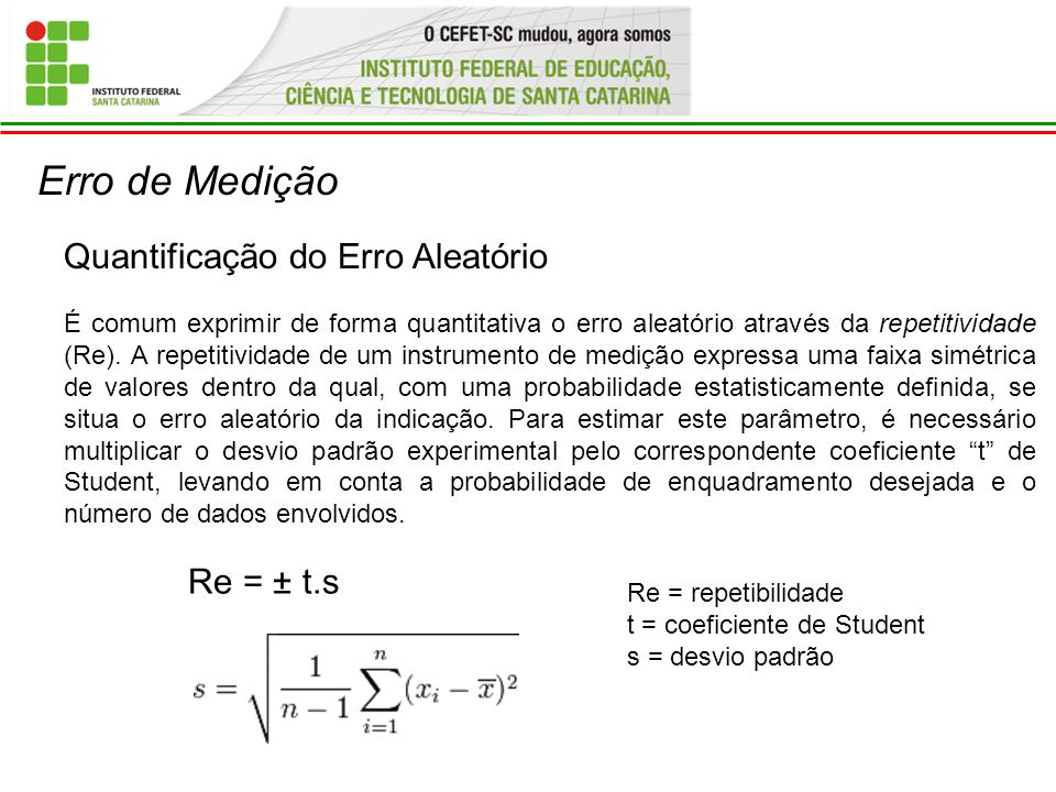Erro de Medição Quantificação do Erro Aleatório Re = ± t.s