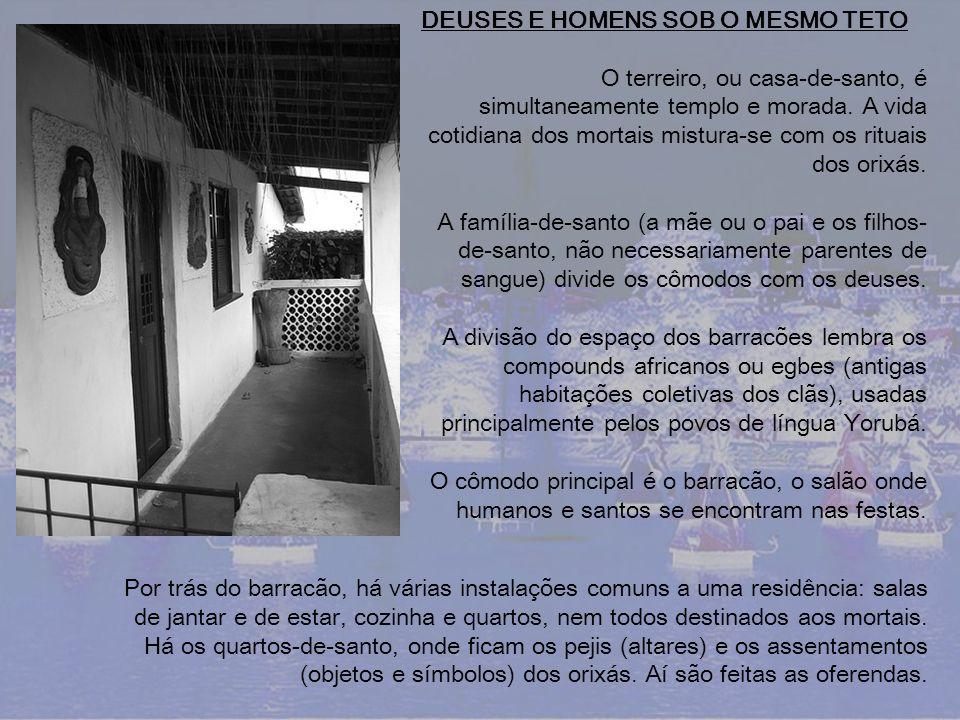 DEUSES E HOMENS SOB O MESMO TETO