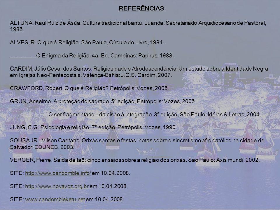 REFERÊNCIAS ALTUNA, Raul Ruiz de Ásúa. Cultura tradicional bantu. Luanda: Secretariado Arquidiocesano de Pastoral, 1985.