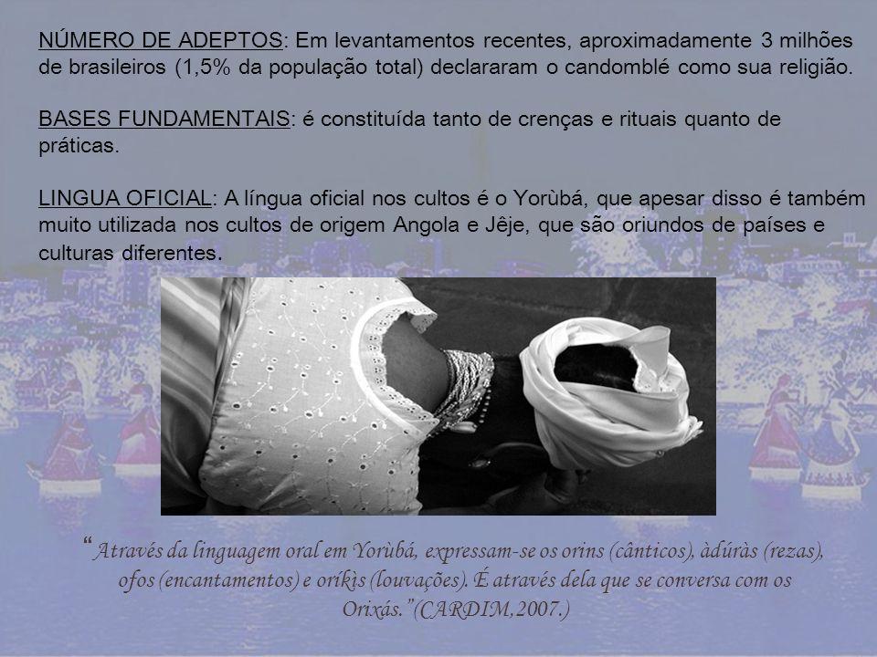 NÚMERO DE ADEPTOS: Em levantamentos recentes, aproximadamente 3 milhões de brasileiros (1,5% da população total) declararam o candomblé como sua religião.