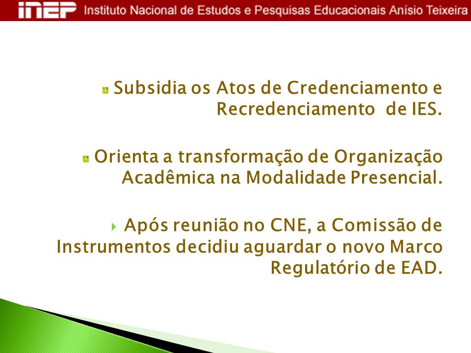Subsidia os Atos de Credenciamento e Recredenciamento de IES.