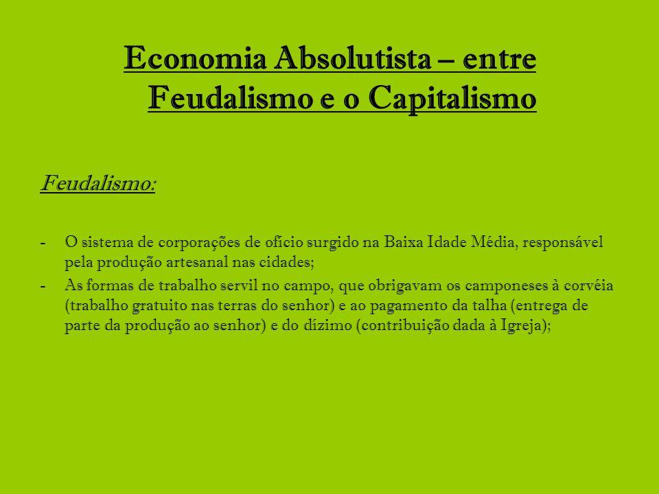 Economia Absolutista – entre Feudalismo e o Capitalismo