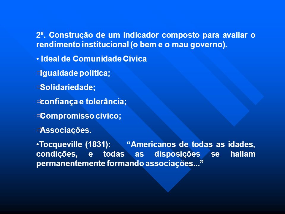 2ª. Construção de um indicador composto para avaliar o rendimento institucional (o bem e o mau governo).