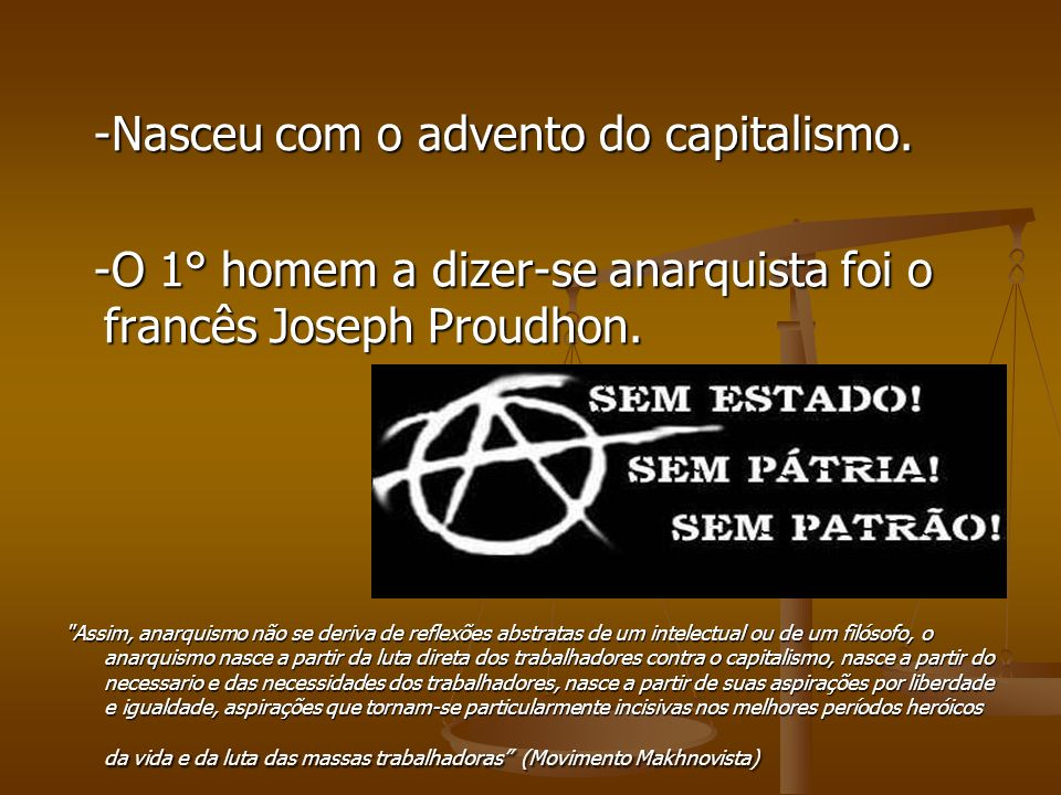 -Nasceu com o advento do capitalismo.