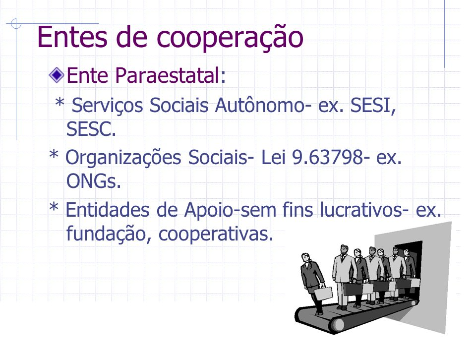 Entes de cooperação Ente Paraestatal: