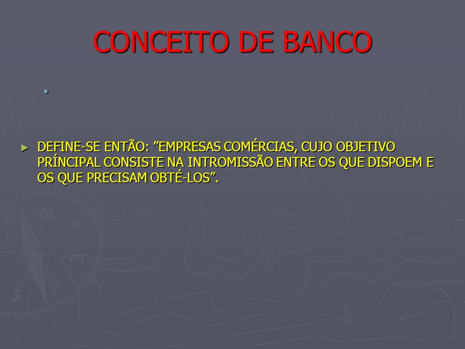 CONCEITO DE BANCO