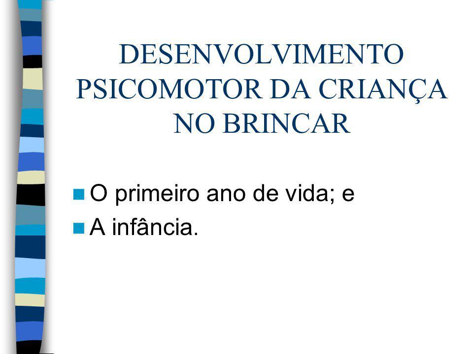 DESENVOLVIMENTO PSICOMOTOR DA CRIANÇA NO BRINCAR