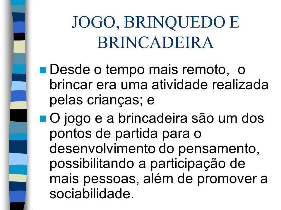 JOGO, BRINQUEDO E BRINCADEIRA