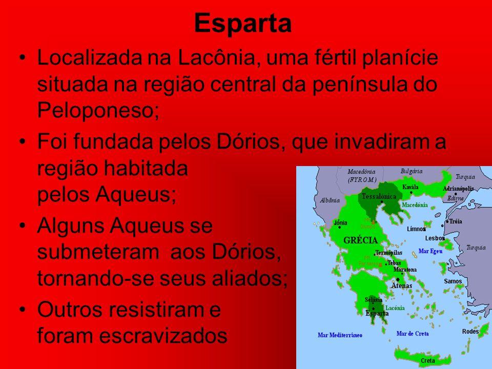 Esparta Localizada na Lacônia, uma fértil planície situada na região central da península do Peloponeso;