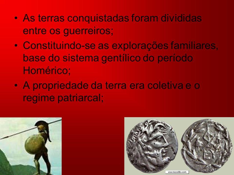 As terras conquistadas foram divididas entre os guerreiros;
