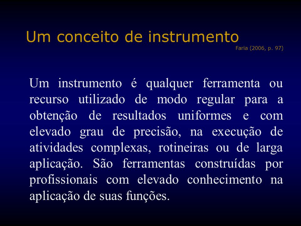 Um conceito de instrumento Faria (2006, p. 97)