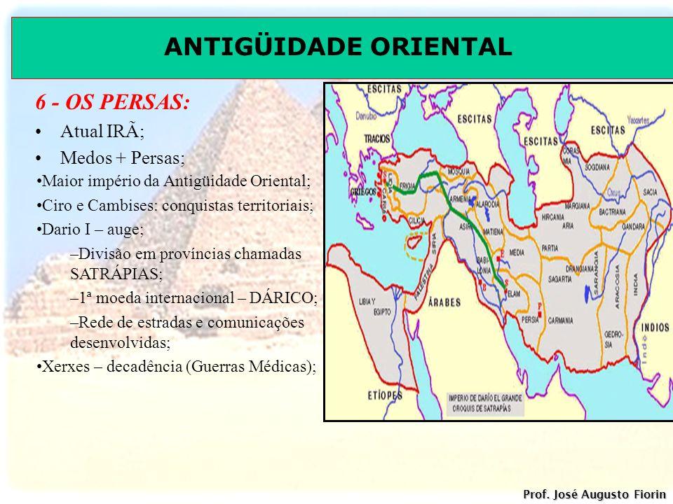 6 - OS PERSAS: Atual IRÃ; Medos + Persas;