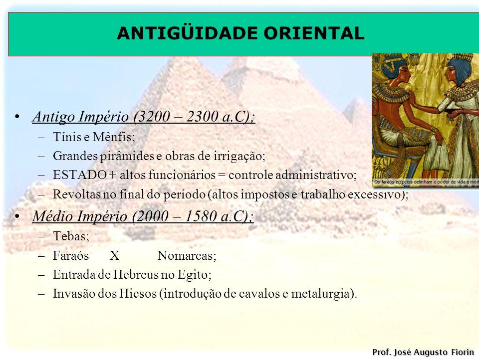 Antigo Império (3200 – 2300 a.C); Médio Império (2000 – 1580 a.C);