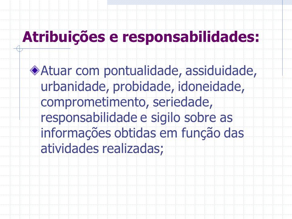 Atribuições e responsabilidades: