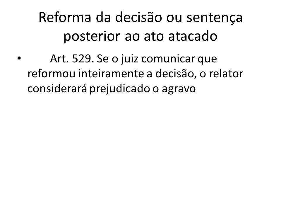 Reforma da decisão ou sentença posterior ao ato atacado