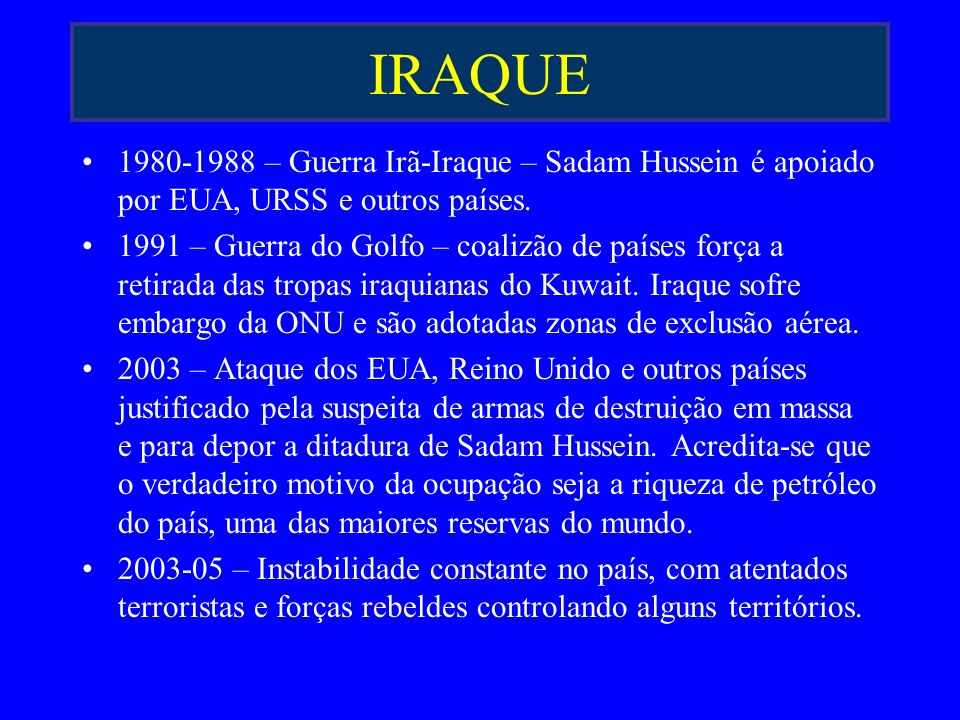 IRAQUE 1980-1988 – Guerra Irã-Iraque – Sadam Hussein é apoiado por EUA, URSS e outros países.