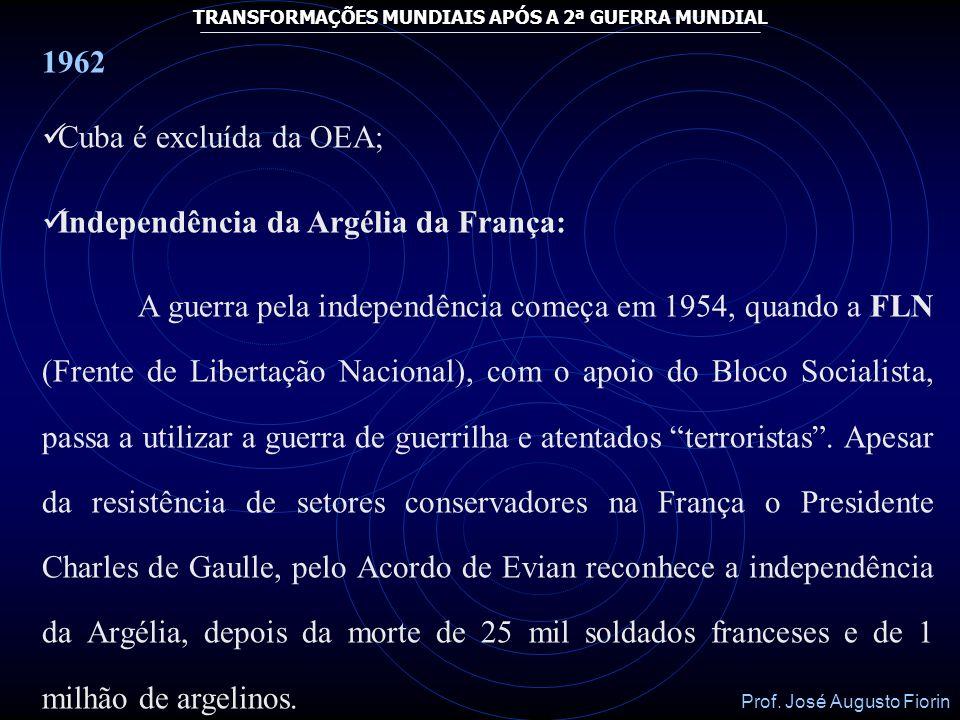 1962Cuba é excluída da OEA; Independência da Argélia da França: