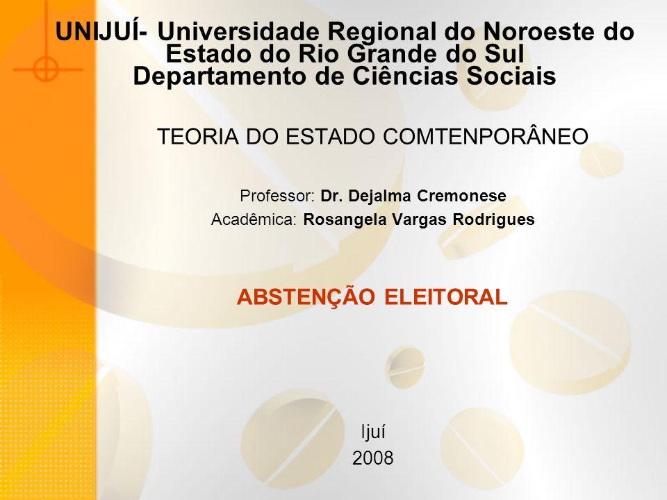 UNIJUÍ- Universidade Regional do Noroeste do Estado do Rio Grande do Sul Departamento de Ciências Sociais