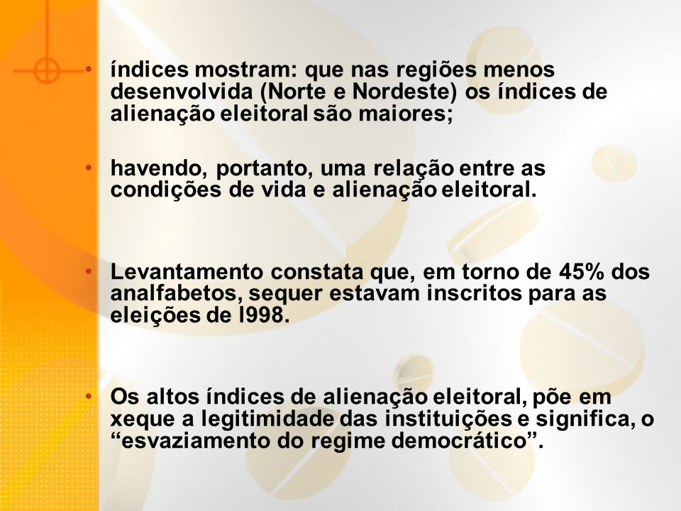 índices mostram: que nas regiões menos desenvolvida (Norte e Nordeste) os índices de alienação eleitoral são maiores;
