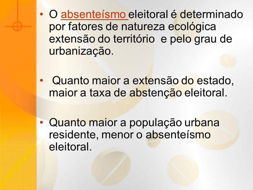 O absenteísmo eleitoral é determinado por fatores de natureza ecológica extensão do território e pelo grau de urbanização.
